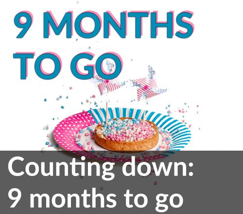 9 months to go